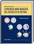 Guida pratica alla Chirurgia Mini-Invasiva del Distacci di Retina