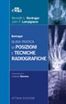 Guida Pratica di Posizioni e Tecniche Radiografiche