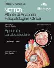 Netter Atlante di Anatomia Fisiopatologia e Clinica. Apparato Cardiovascolare