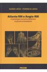 Atlante RM ( Risonanza Magnetica ) e Angio – RM in patologia muscoloscheletrica: le piccole articolazioni