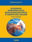 Ecografia Interventistica Muscoloscheletrica e Terapia del Dolore – Testo e Atlante